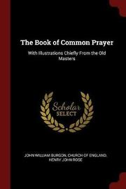 The Book of Common Prayer by John William Burgon image
