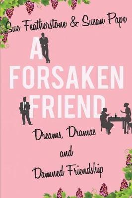 A Forsaken Friend by Sue Featherstone image