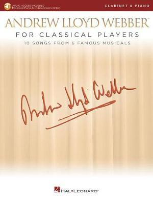 Andrew Lloyd Webber For Classical Players Clarinet And Piano (Book/Online Audio) by Andrew Lloyd Webber