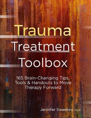 Trauma Treatment Toolbox by Jennifer Sweeton