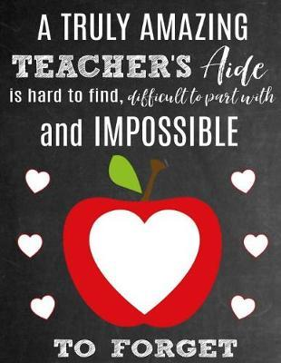 A Truly Amazing Teacher's Aide Is Hard To Find, Difficult To Part With And Impossible To Forget by Sentiments Studios