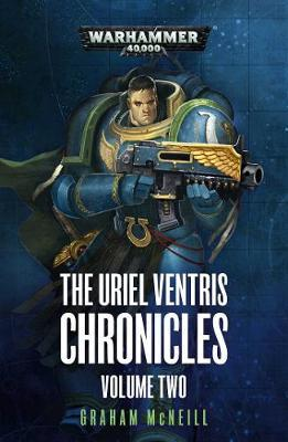 The Uriel Ventris Chronicles: Volume Two by Graham McNeill