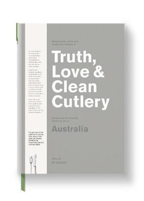 Truth, Love & Clean Cutlery by Jill Dupleix image