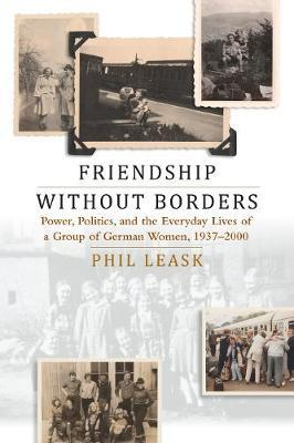 Friendship, Power, and Everyday Life by Phil Leask
