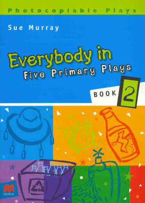 Everybody in Five Primary Plays 2: Five Primary Plays: Book 2 by MURRAY image