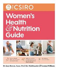 The CSIRO Women's Health and Nutrition Guide by Beverly Muhlhausler