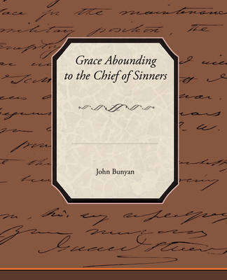 Grace Abounding to the Chief of Sinners by John Bunyan ) image