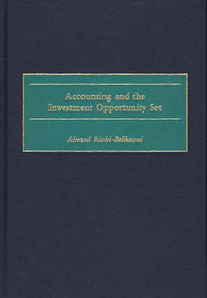 Accounting and the Investment Opportunity Set by Ahmed Riahi-Belkaoui
