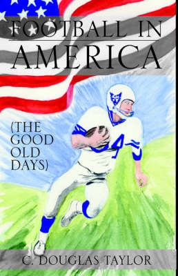 Football in America by Professor Douglas Taylor