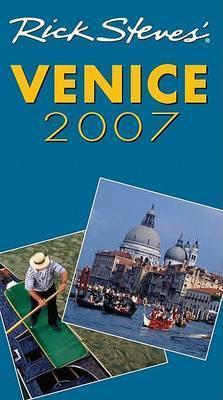 Rick Steves' Venice: 2007 by Rick Steves