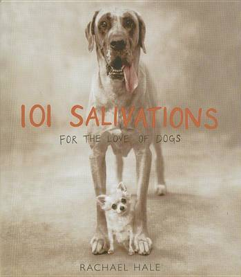 101 Salivations: For the Love of Dogs by Rachael Hale image