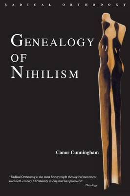 Genealogy of Nihilism by Conor Cunningham
