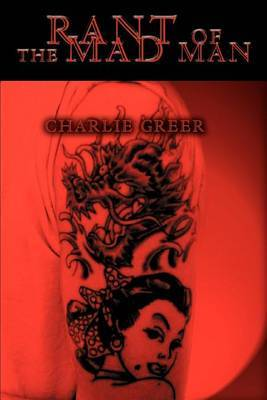 Rant of the Mad Man by Charlie Greer