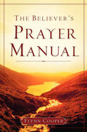 The Believer's Prayer Manual by Flynn Cooper image