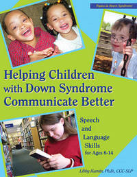 Helping Children with Down Syndrome Communicate Better: Speech and Language Skills for Ages 6-14 by Libby Kumin image