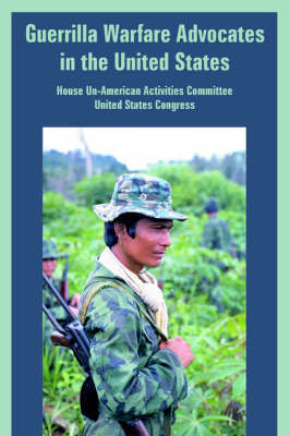 Guerrilla Warfare Advocates in the United States by House Un-American Activities Committee