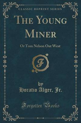 The Young Miner by Horatio Alger Jr.