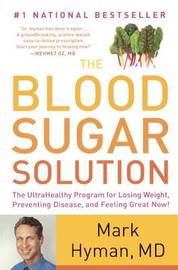 The Blood Sugar Solution: The Ultrahealthy Program for Losing Weight, Preventing Disease, and Feeling Great Now! by Mark Hyman image