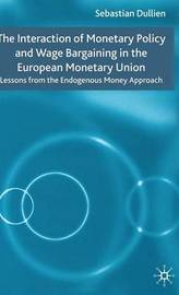 The Interaction of Monetary Policy and Wage Bargaining in the European Monetary Union by Sebastian Dullien image