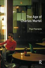 The Age of Charles Martel by Paul Fouracre image