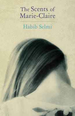 The Scents of Marie-Claire by Habib Selmi