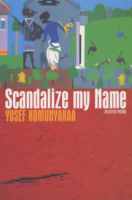 Scandalize My Name by Yusef Komunyakaa image