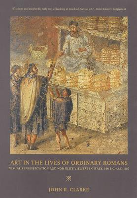 Art in the Lives of Ordinary Romans by John R Clarke image