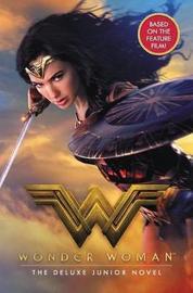 Wonder Woman: The Deluxe Junior Novel by Steve Korte