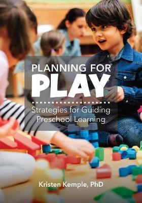 Planning for Play by Kristen M Kemple image