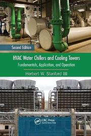 HVAC Water Chillers and Cooling Towers by Herbert W Stanford