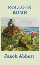 Rollo in Rome by Jacob Abbott