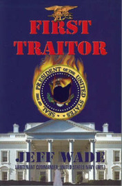First Traitor by Jeff Wade