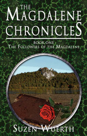 The Magdalene Chronicles - Book One by Suzen Wuerth image