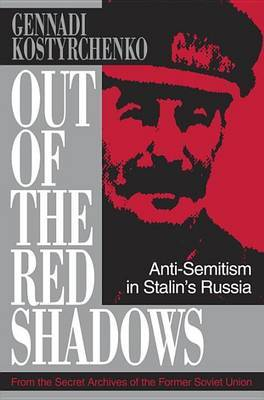 Out of the Red Shadows: Anti-Semitism in Stalin's Russia by Gennadi V. Kostyrchenko image