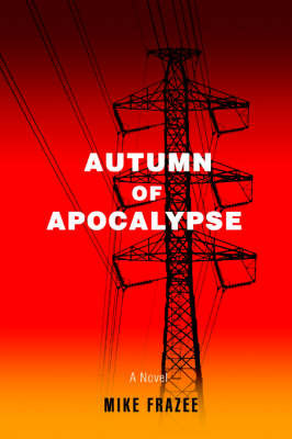 Autumn of Apocalypse by Mike Frazee