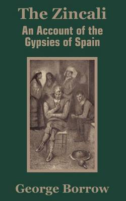 The Zincali: An Account of the Gypsies of Spain by George Borrow image