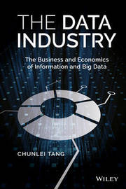 The Data Industry by Chunlei Tang