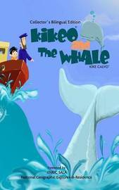 Kikeo and The Whale ( Collectors Bilingual Edition ) by Kike Calvo