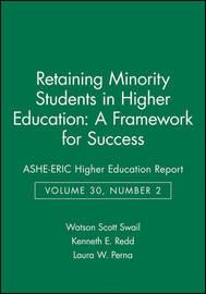 Retaining Minority Students in Higher Education by Watson Scott Swail