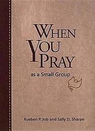 When You Pray as a Small Group by Rueben P Job image