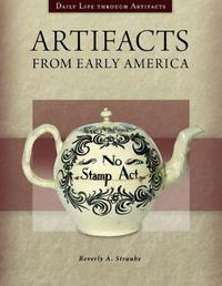 Artifacts from Early America by Beverly A. Straube