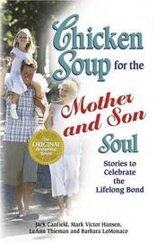Chicken Soup for the Mother and Son Soul by Jack Canfield