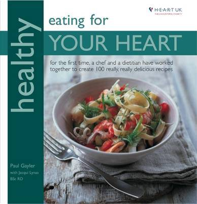 Healthy Eating for Your Heart by Paul Gayler