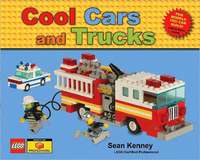 Cool Cars and Trucks: Fun LEGO models you can build! by Sean Kenney
