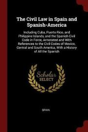 The Civil Law in Spain and Spanish-America image