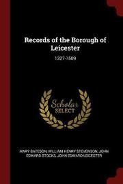 Records of the Borough of Leicester by Mary Bateson image