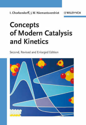 Concepts of Modern Catalysis and Kinetics by I Chorkendorff