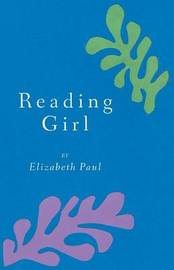 Reading Girl by Elizabeth Paul