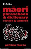 Collins Maori Phrasebook and Dictionary - New Edition by Patricia Turoa