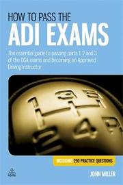 How to Pass the ADI Exams by John Miller